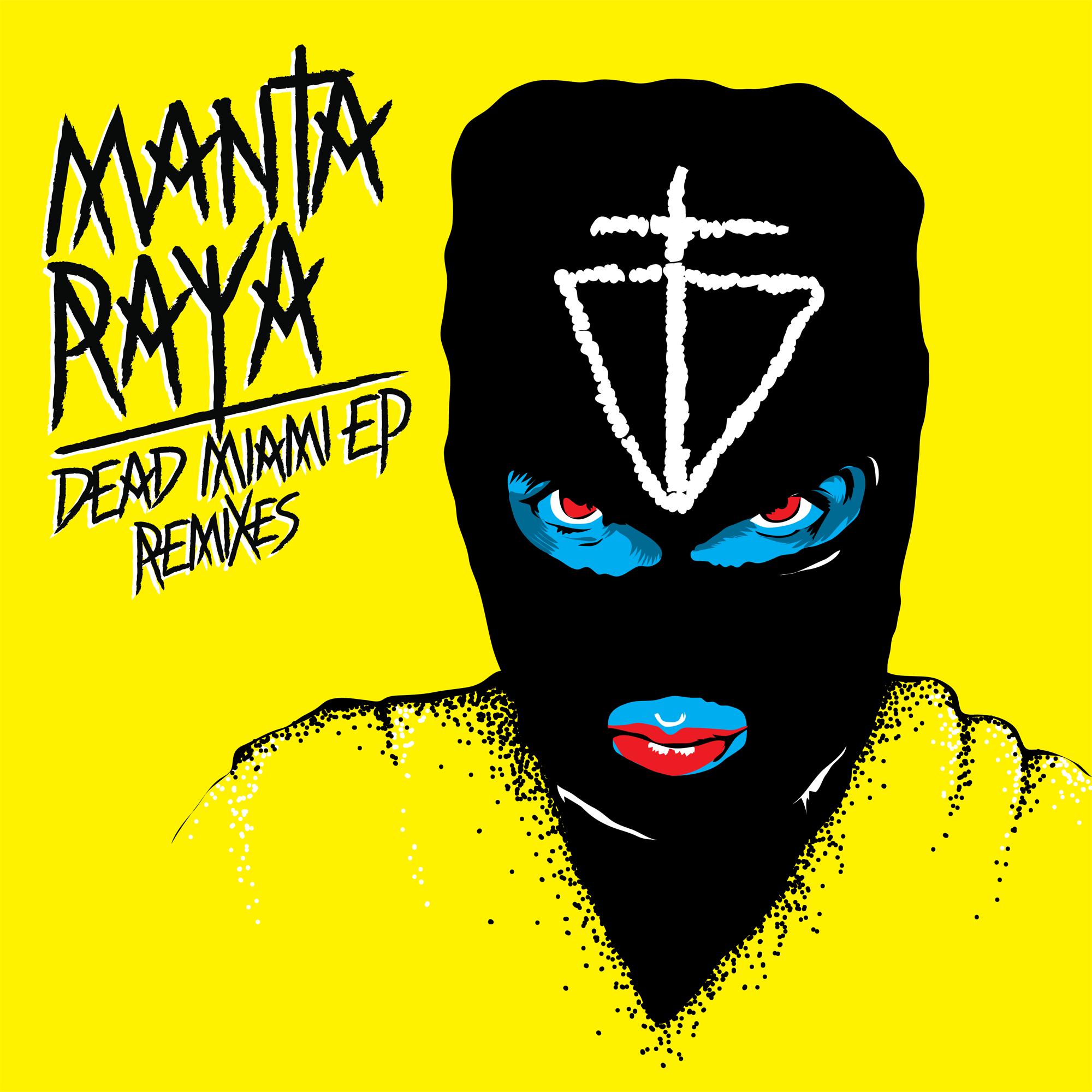 Manta Raya - Dead Miami EP (Remixes)